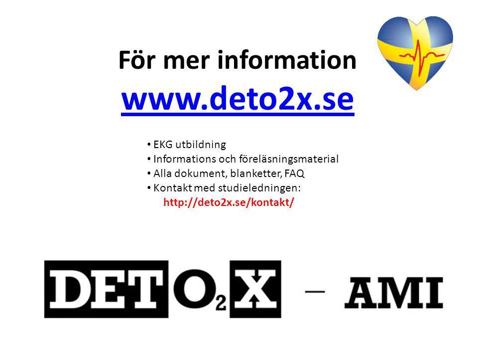 För mer information www.deto2x.se www.deto2x.se • EKG utbildning • Informations och föreläsningsmaterial • Alla dokument, blanketter, FAQ • Kontakt me