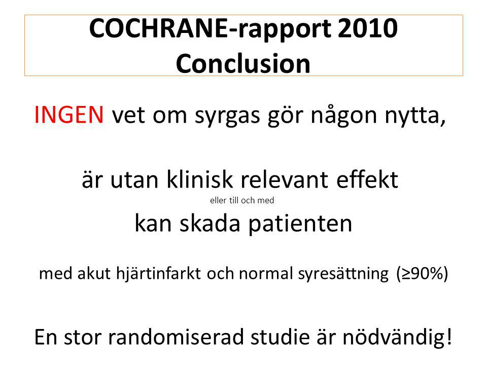 DETermination of the role of OXygen in Acute Myocardial Infarction RRCT Randomized, Registry based Clinical Trial Randomisering och registrering direkt i SWEDEHEART (liknande TASTE studien)