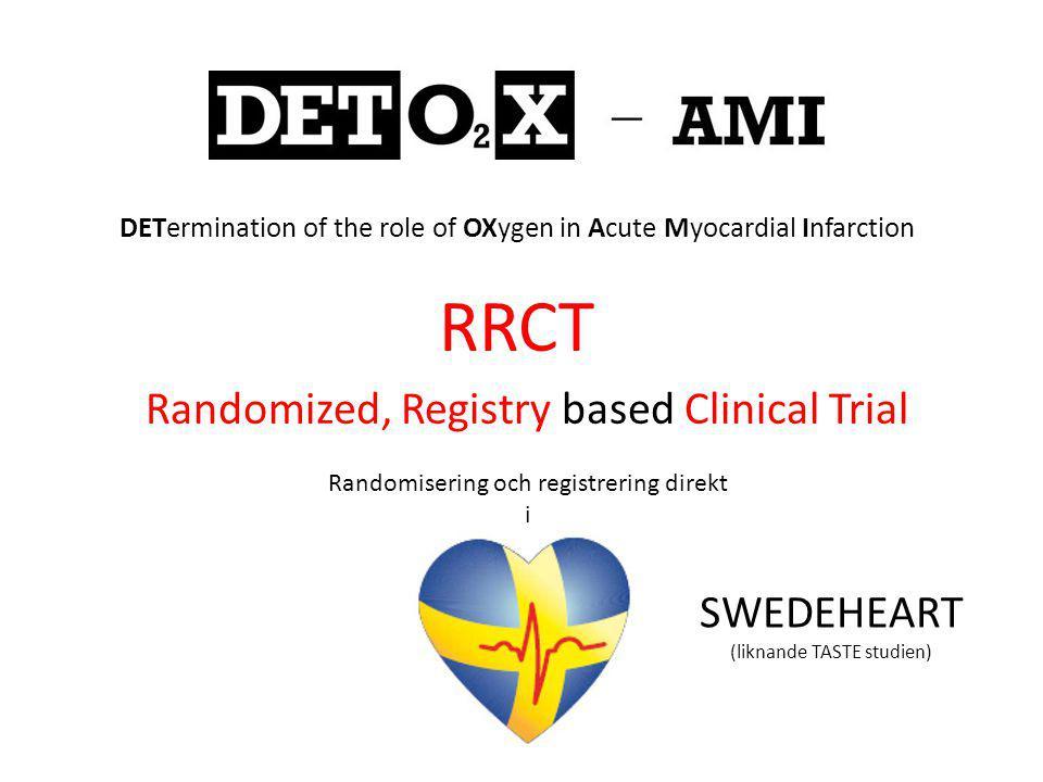 DETermination of the role of OXygen in Acute Myocardial Infarction RRCT Randomized, Registry based Clinical Trial Randomisering och registrering direk
