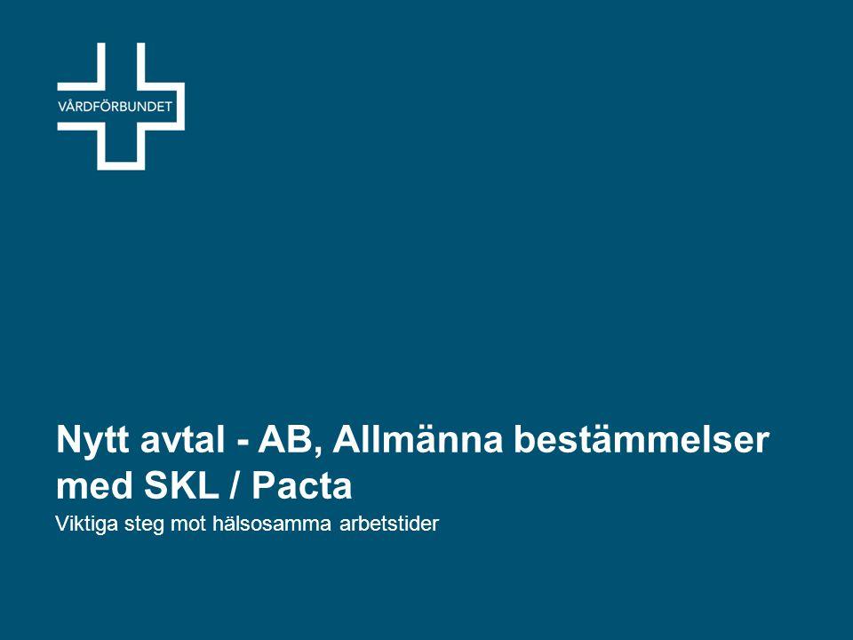 Nytt avtal - AB, Allmänna bestämmelser med SKL / Pacta Viktiga steg mot hälsosamma arbetstider