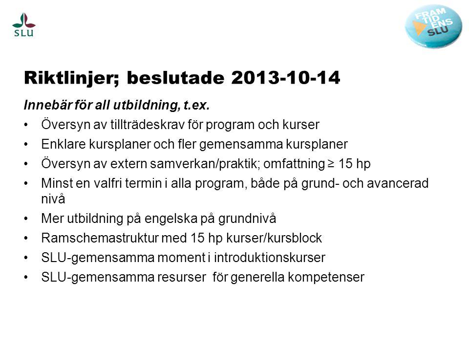 Riktlinjer; beslutade 2013-10-14 Innebär för all utbildning, t.ex.