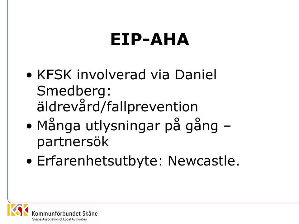 EIP-AHA •KFSK involverad via Daniel Smedberg: äldrevård/fallprevention •Många utlysningar på gång – partnersök •Erfarenhetsutbyte: Newcastle.