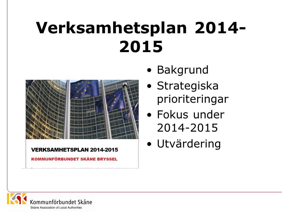 Verksamhetsplan 2014- 2015 •Bakgrund •Strategiska prioriteringar •Fokus under 2014-2015 •Utvärdering