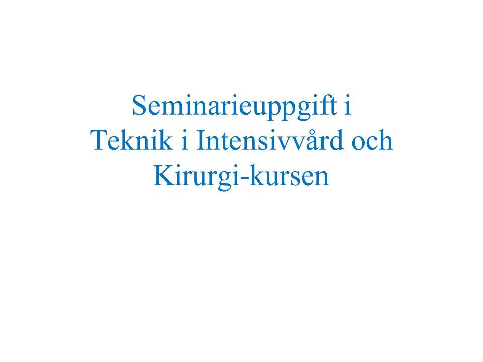 Seminarieuppgift i Teknik i Intensivvård och Kirurgi-kursen