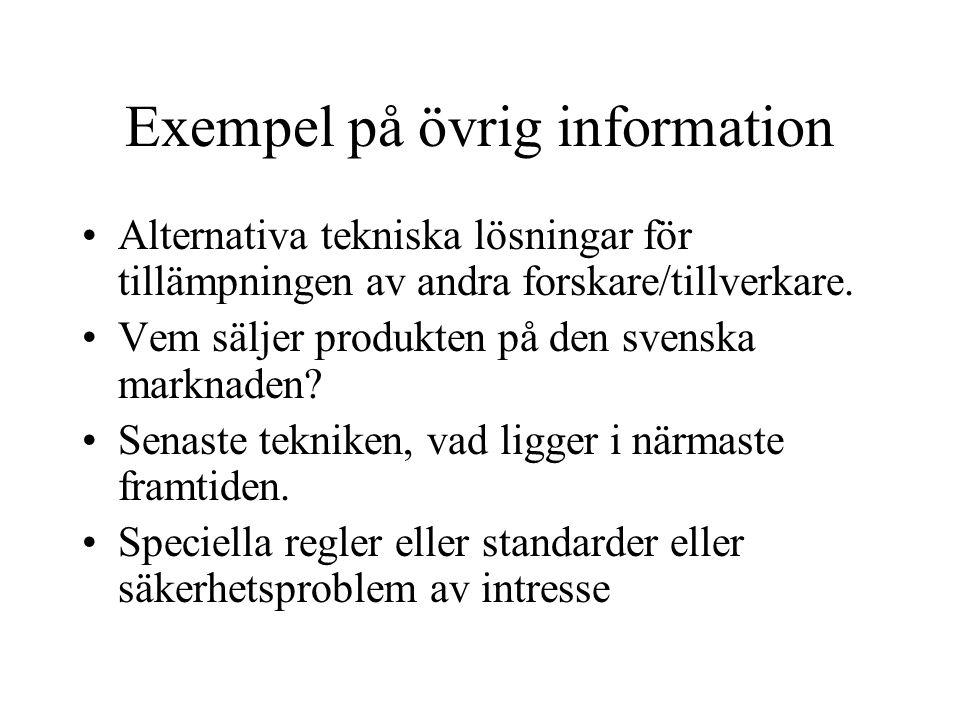 Exempel på övrig information •Alternativa tekniska lösningar för tillämpningen av andra forskare/tillverkare. •Vem säljer produkten på den svenska mar