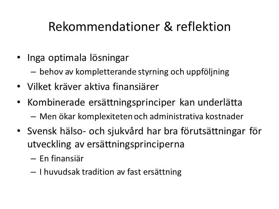 Rekommendationer & reflektion • Inga optimala lösningar – behov av kompletterande styrning och uppföljning • Vilket kräver aktiva finansiärer • Kombin