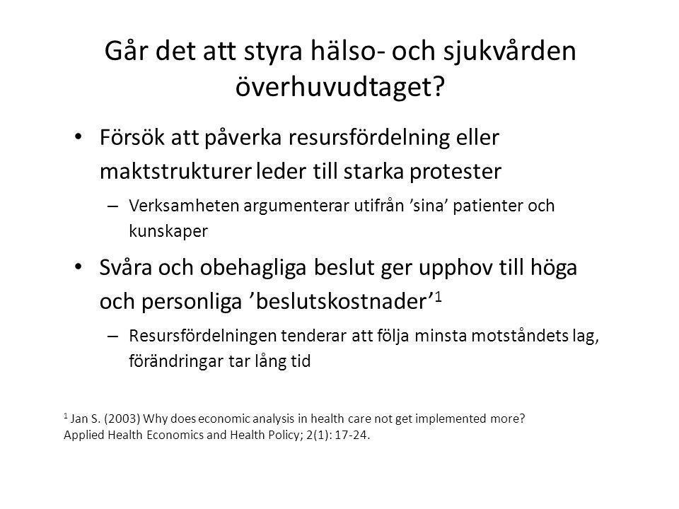 Går det att styra hälso- och sjukvården överhuvudtaget? • Försök att påverka resursfördelning eller maktstrukturer leder till starka protester – Verks