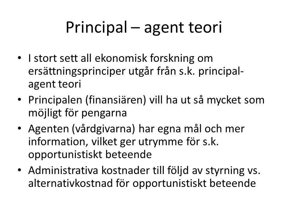 Principal – agent teori • I stort sett all ekonomisk forskning om ersättningsprinciper utgår från s.k. principal- agent teori • Principalen (finansiär
