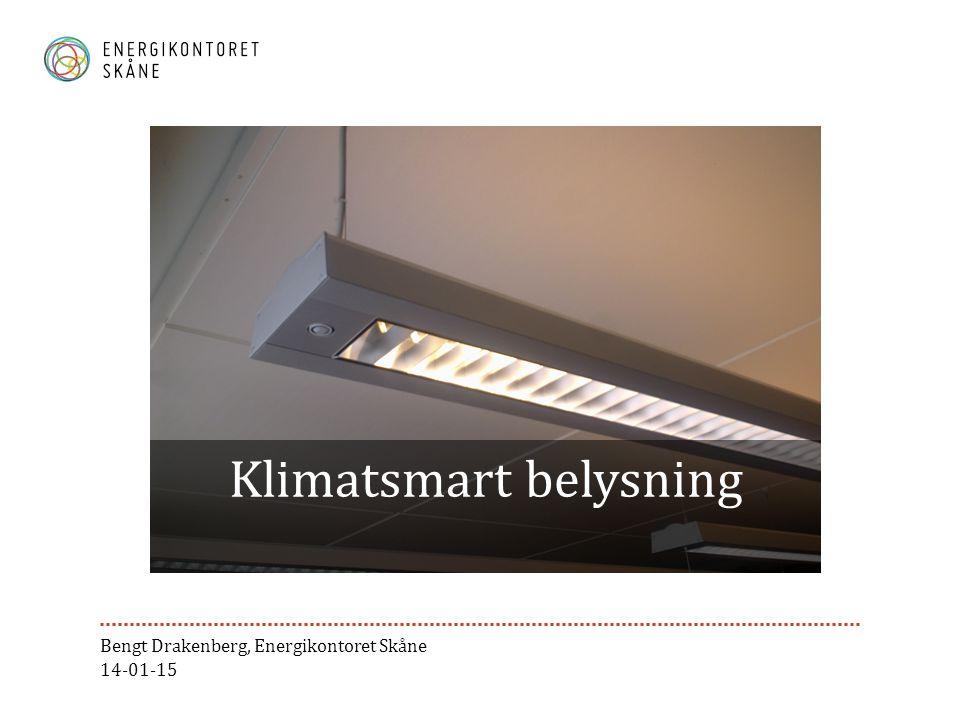 Klimatsmart belysning Bengt Drakenberg, Energikontoret Skåne 14-01-15