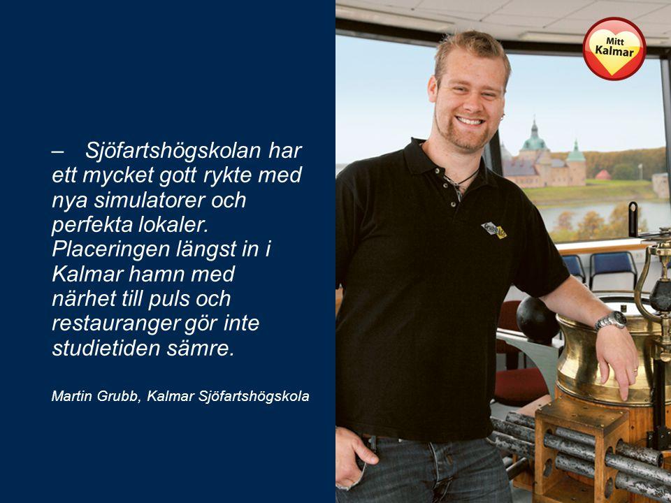 –Sjöfartshögskolan har ett mycket gott rykte med nya simulatorer och perfekta lokaler.