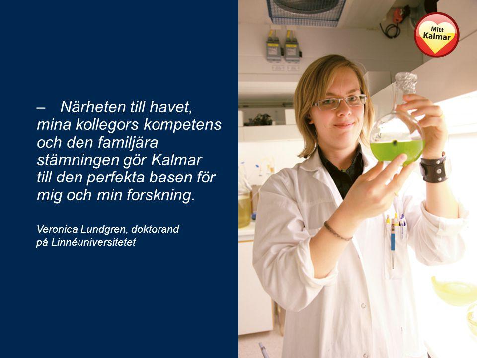 –Närheten till havet, mina kollegors kompetens och den familjära stämningen gör Kalmar till den perfekta basen för mig och min forskning.