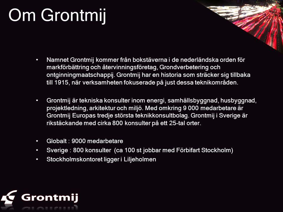 Om Grontmij •Namnet Grontmij kommer från bokstäverna i de nederländska orden för markförbättring och återvinningsföretag, Grondverbetering och ontginn