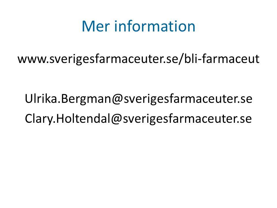 Mer information www.sverigesfarmaceuter.se/bli-farmaceut Ulrika.Bergman@sverigesfarmaceuter.se Clary.Holtendal@sverigesfarmaceuter.se