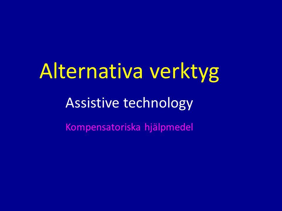 Alternativa verktyg Assistive technology Kompensatoriska hjälpmedel