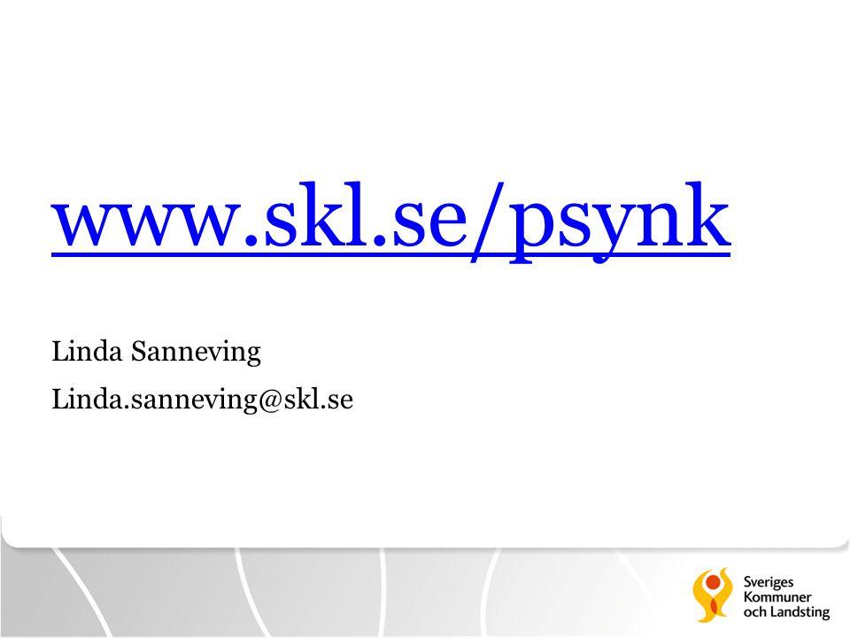 www.skl.se/psynk Linda Sanneving Linda.sanneving@skl.se