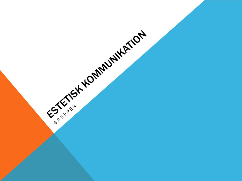 ESTETISK KOMMUNIKATION GRUPPEN