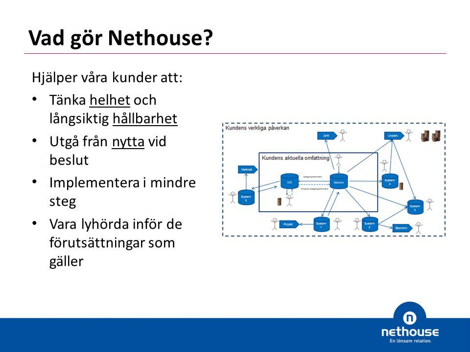 Korta fakta  Nethouse har drygt 130 medarbetare  Omsättning 2011/2012: 144 Mkr med 9,6 Mkr i resultat.