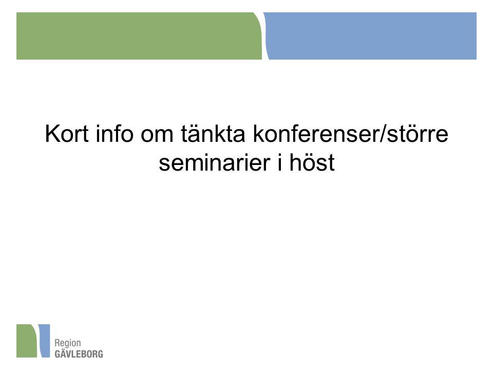 Kort info om tänkta konferenser/större seminarier i höst