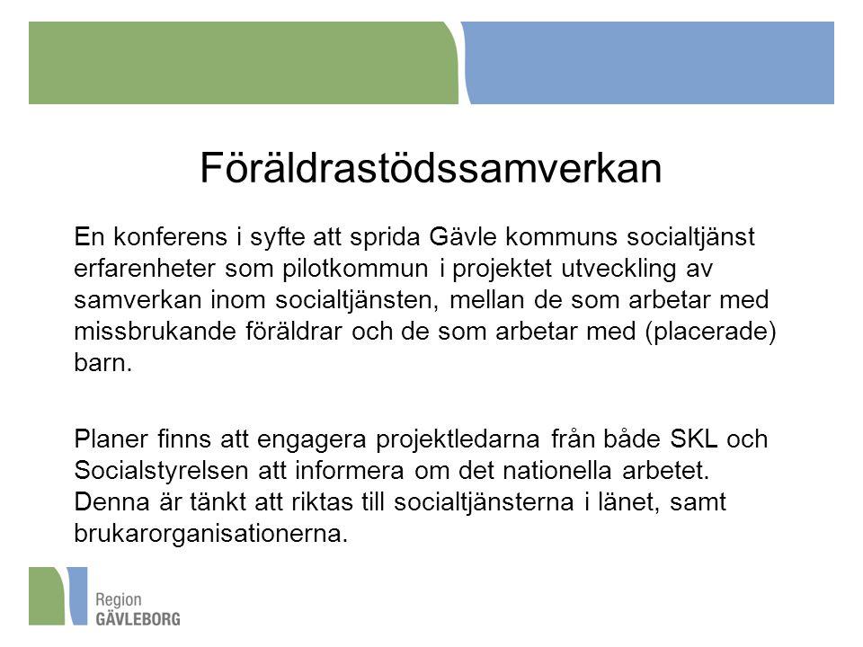 Föräldrastödssamverkan En konferens i syfte att sprida Gävle kommuns socialtjänst erfarenheter som pilotkommun i projektet utveckling av samverkan ino