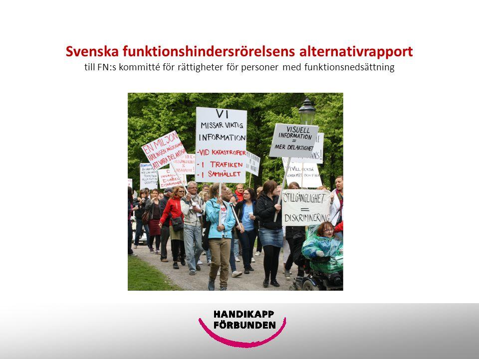 Svenska funktionshindersrörelsens alternativrapport till FN:s kommitté för rättigheter för personer med funktionsnedsättning