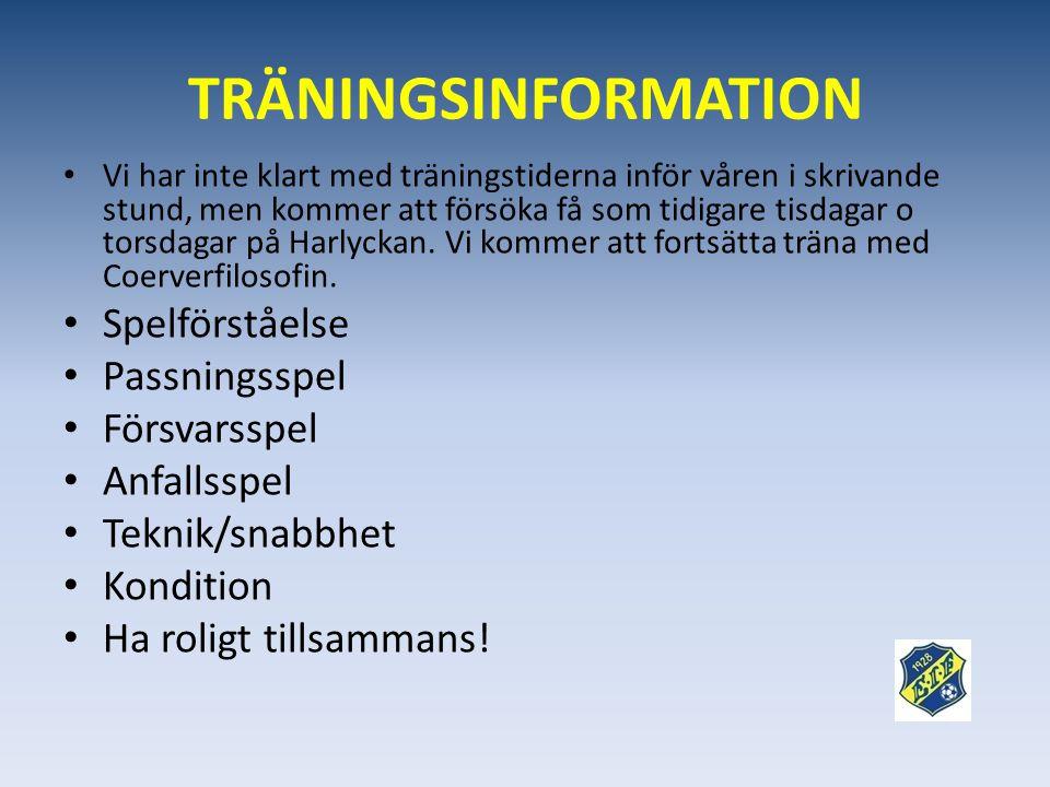 TRÄNINGSINFORMATION • Vi har inte klart med träningstiderna inför våren i skrivande stund, men kommer att försöka få som tidigare tisdagar o torsdagar