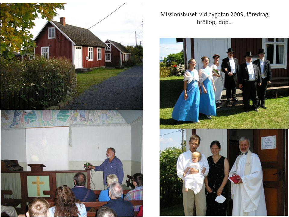 Missionshuset vid bygatan 2009, föredrag, bröllop, dop…