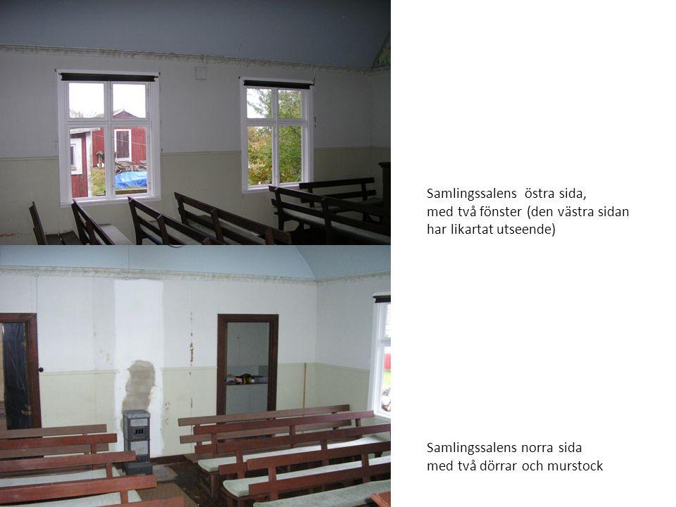 Samlingssalens östra sida, med två fönster (den västra sidan har likartat utseende) Samlingssalens norra sida med två dörrar och murstock