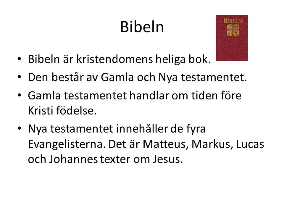 Bibeln • Bibeln är kristendomens heliga bok. • Den består av Gamla och Nya testamentet. • Gamla testamentet handlar om tiden före Kristi födelse. • Ny