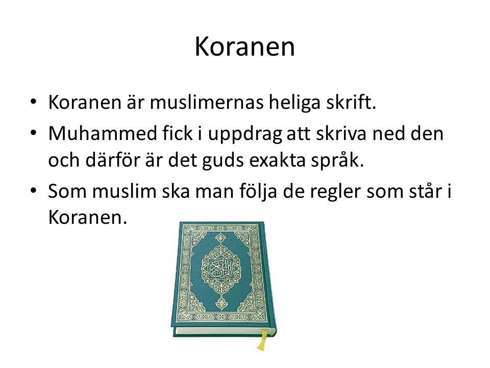 Koranen • Koranen är muslimernas heliga skrift. • Muhammed fick i uppdrag att skriva ned den och därför är det guds exakta språk. • Som muslim ska man