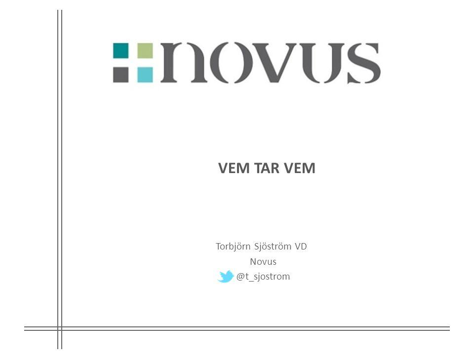 VEM TAR VEM Torbjörn Sjöström VD Novus @t_sjostrom