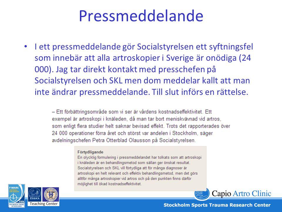 Pressmeddelande • I ett pressmeddelande gör Socialstyrelsen ett syftningsfel som innebär att alla artroskopier i Sverige är onödiga (24 000). Jag tar