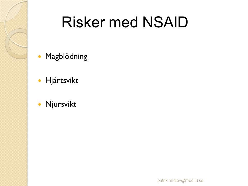  Magblödning  Hjärtsvikt  Njursvikt patrik.midlov@med.lu.se Risker med NSAID