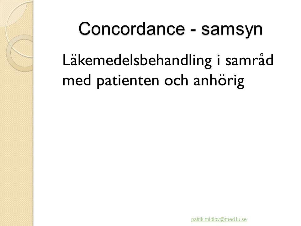 Concordance - samsyn Läkemedelsbehandling i samråd med patienten och anhörig patrik.midlov@med.lu.se