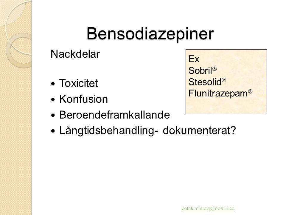 Bensodiazepiner Bensodiazepiner Nackdelar  Toxicitet  Konfusion  Beroendeframkallande  Långtidsbehandling- dokumenterat? patrik.midlov@med.lu.se E