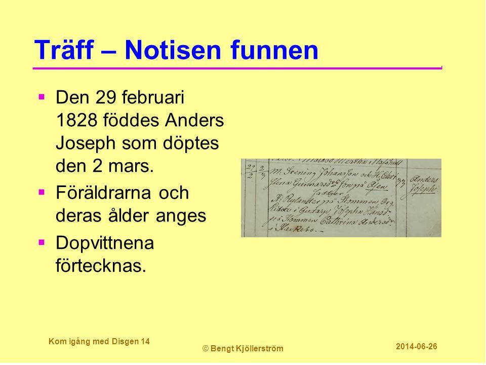 Träff – Notisen funnen  Den 29 februari 1828 föddes Anders Joseph som döptes den 2 mars.  Föräldrarna och deras ålder anges  Dopvittnena förtecknas