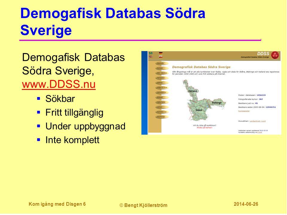 Demogafisk Databas Södra Sverige Demogafisk Databas Södra Sverige, www.DDSS.nu www.DDSS.nu  Sökbar  Fritt tillgänglig  Under uppbyggnad  Inte komp