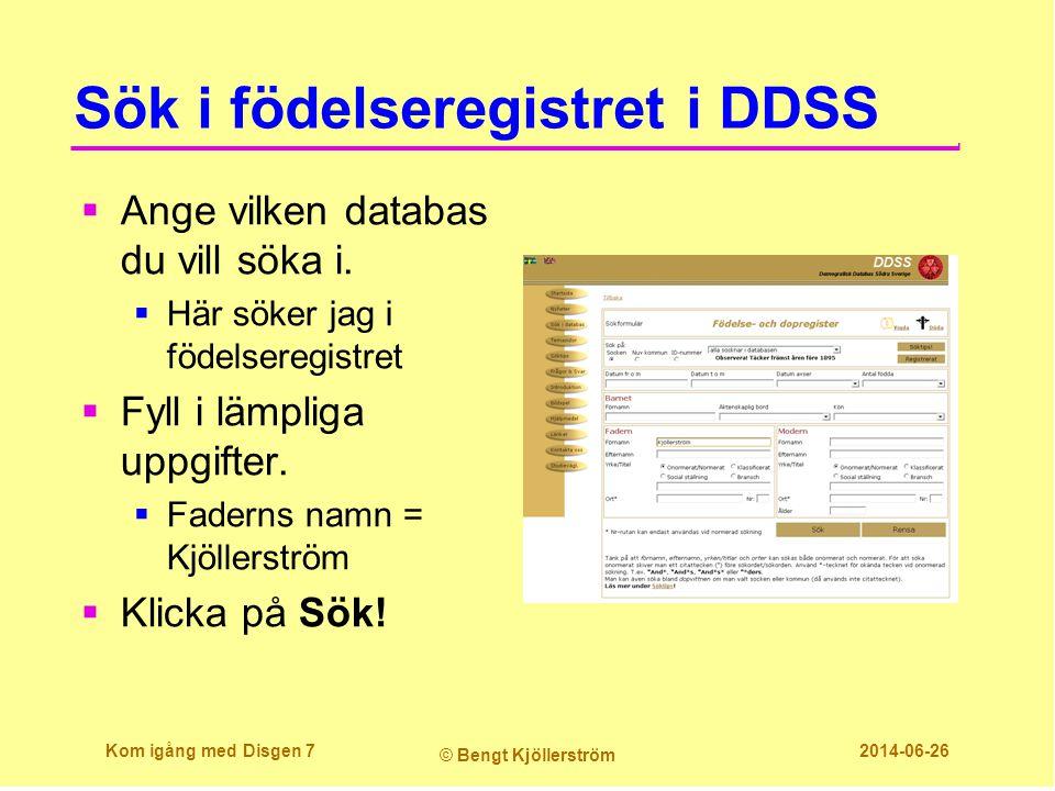 Sök i födelseregistret i DDSS  Ange vilken databas du vill söka i.  Här söker jag i födelseregistret  Fyll i lämpliga uppgifter.  Faderns namn = K