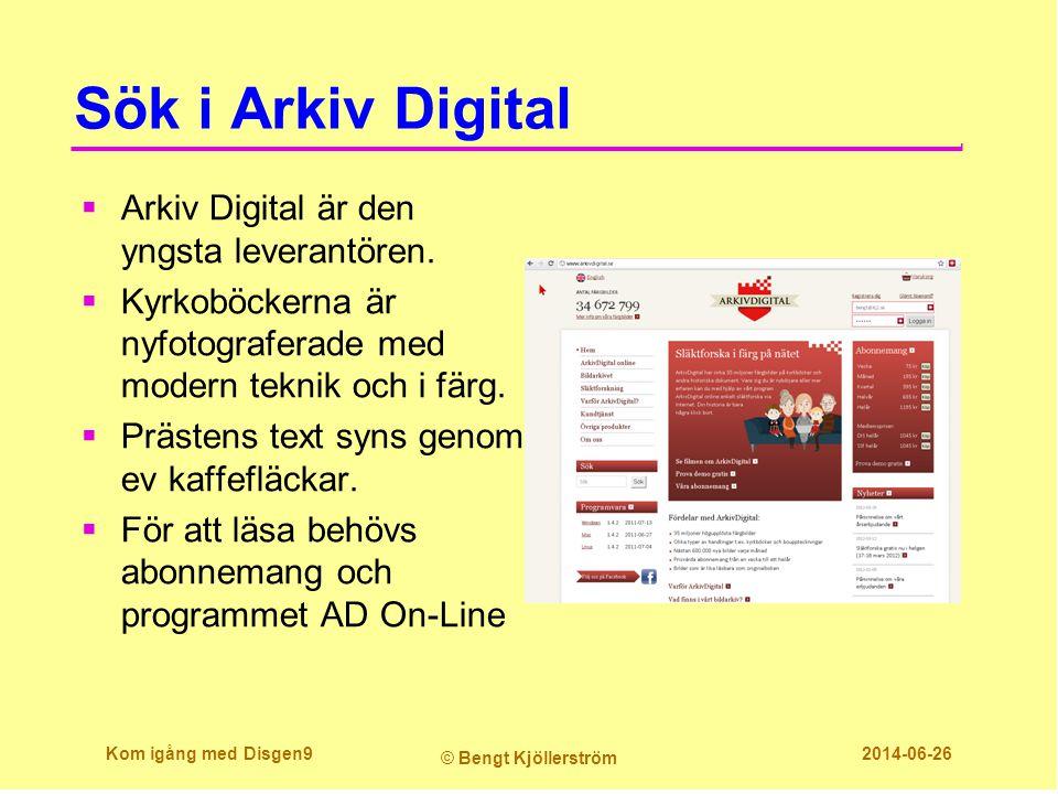Sök i Arkiv Digital  Arkiv Digital är den yngsta leverantören.  Kyrkoböckerna är nyfotograferade med modern teknik och i färg.  Prästens text syns