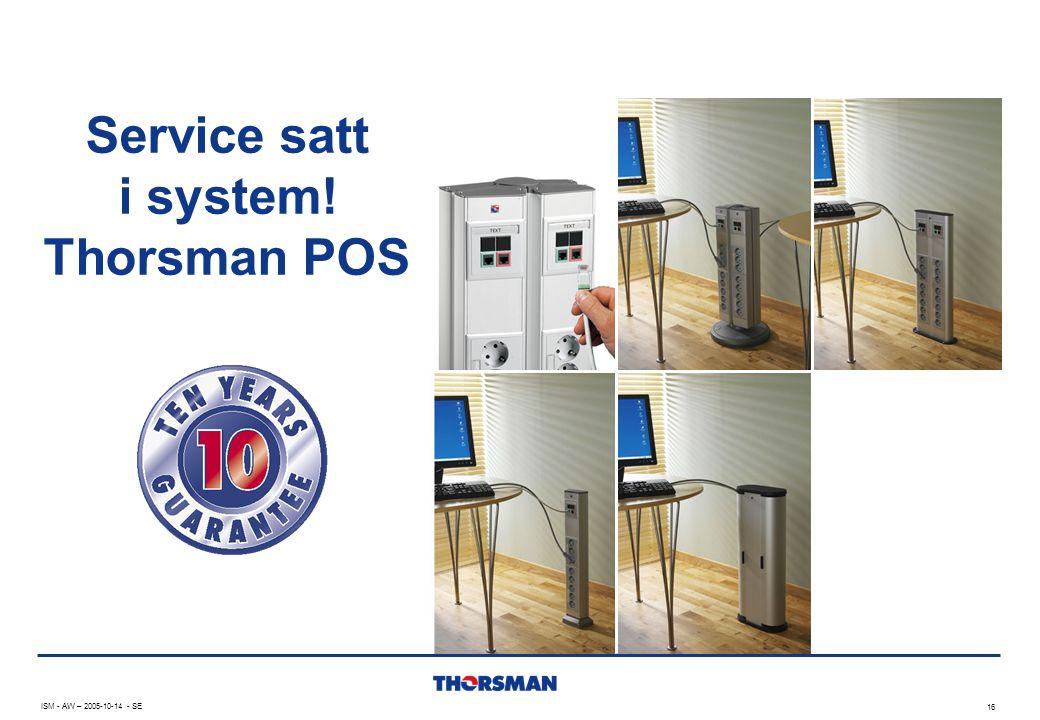 Service satt i system! Thorsman POS 16 ISM - AW – 2005-10-14 - SE
