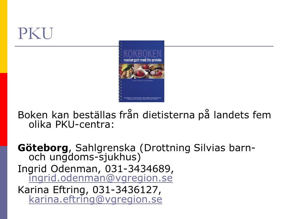 PKU Boken kan beställas från dietisterna på landets fem olika PKU-centra: Göteborg, Sahlgrenska (Drottning Silvias barn- och ungdoms-sjukhus) Ingrid Odenman, 031-3434689, ingrid.odenman@vgregion.se ingrid.odenman@vgregion.se Karina Eftring, 031-3436127, karina.eftring@vgregion.se karina.eftring@vgregion.se
