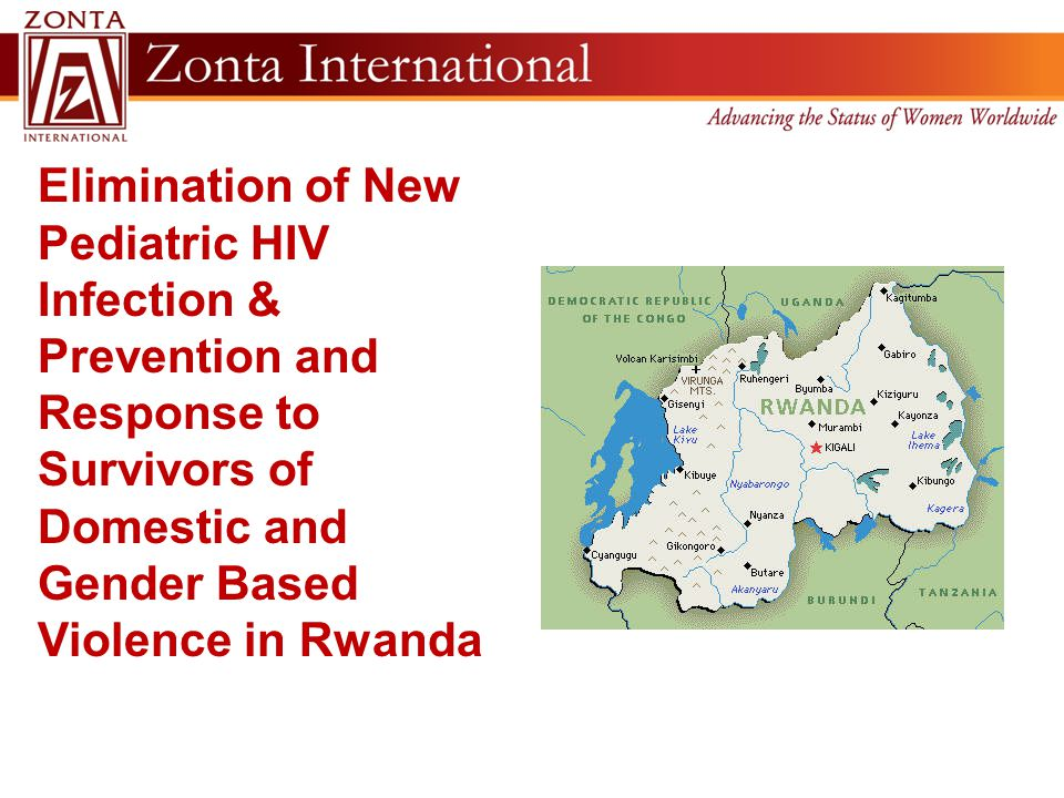 Elimination of New Pediatric HIV Infection & Prevention and Response to Survivors of Domestic and Gender Based Violence in Rwanda