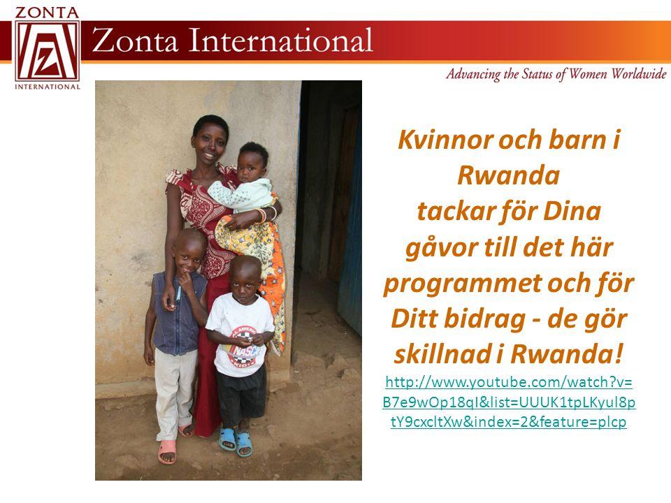 Kvinnor och barn i Rwanda tackar för Dina gåvor till det här programmet och för Ditt bidrag - de gör skillnad i Rwanda.