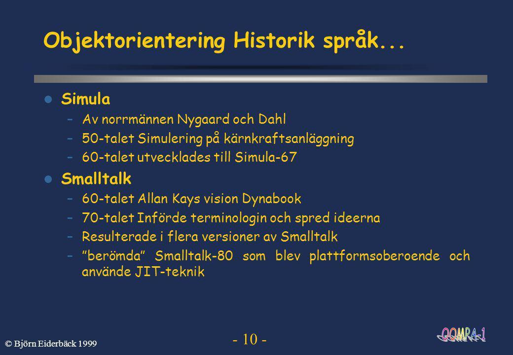 - 10 - © Björn Eiderbäck 1999 Objektorientering Historik språk...
