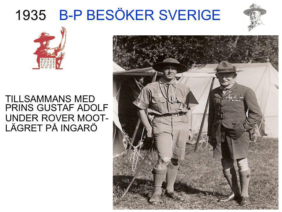 B-P BESÖKER SVERIGE TILLSAMMANS MED PRINS GUSTAF ADOLF UNDER ROVER MOOT- LÄGRET PÅ INGARÖ 1935