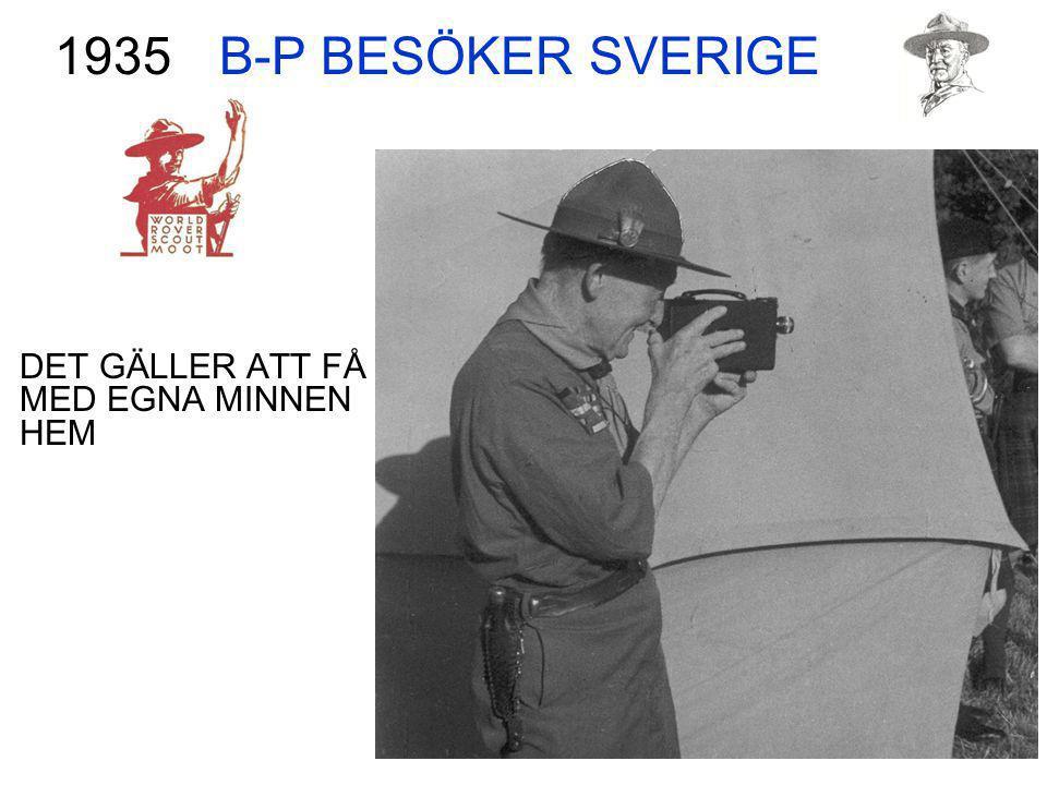 B-P BESÖKER SVERIGE DET GÄLLER ATT FÅ MED EGNA MINNEN HEM 1935