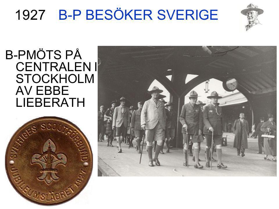 B-P BESÖKER SVERIGE B-PMÖTS PÅ CENTRALEN I STOCKHOLM AV EBBE LIEBERATH 1927