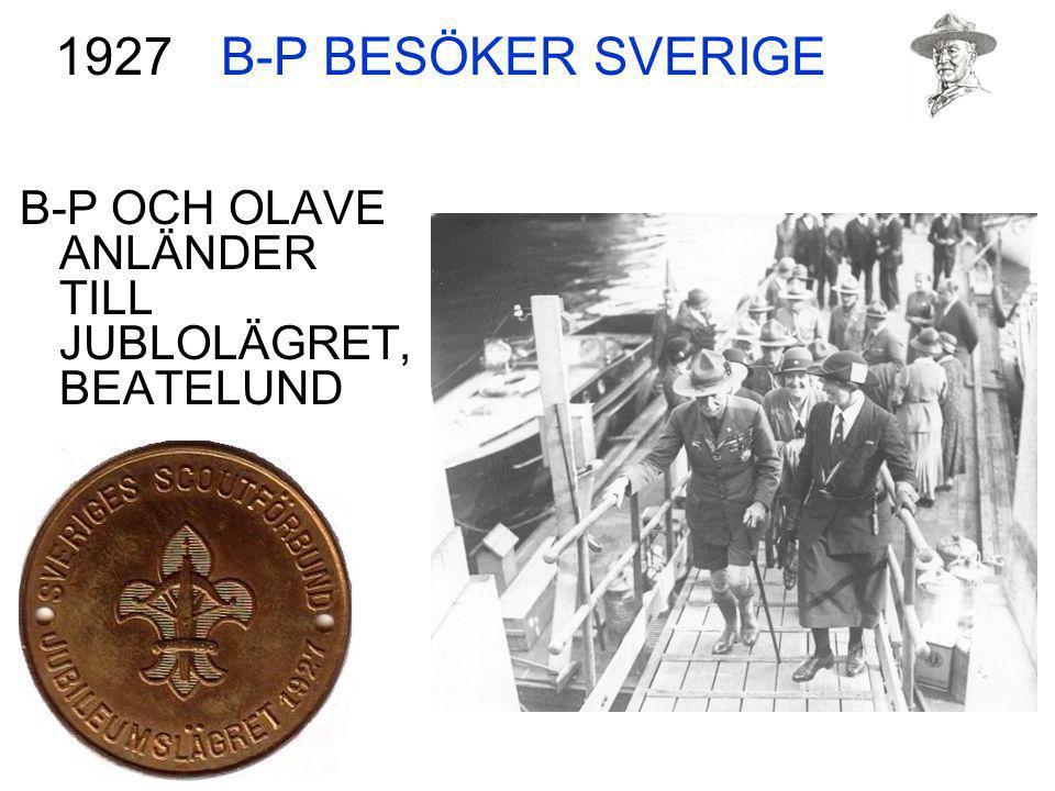 B-P BESÖKER SVERIGE B-P OCH OLAVE ANLÄNDER TILL JUBLOLÄGRET, BEATELUND 1927