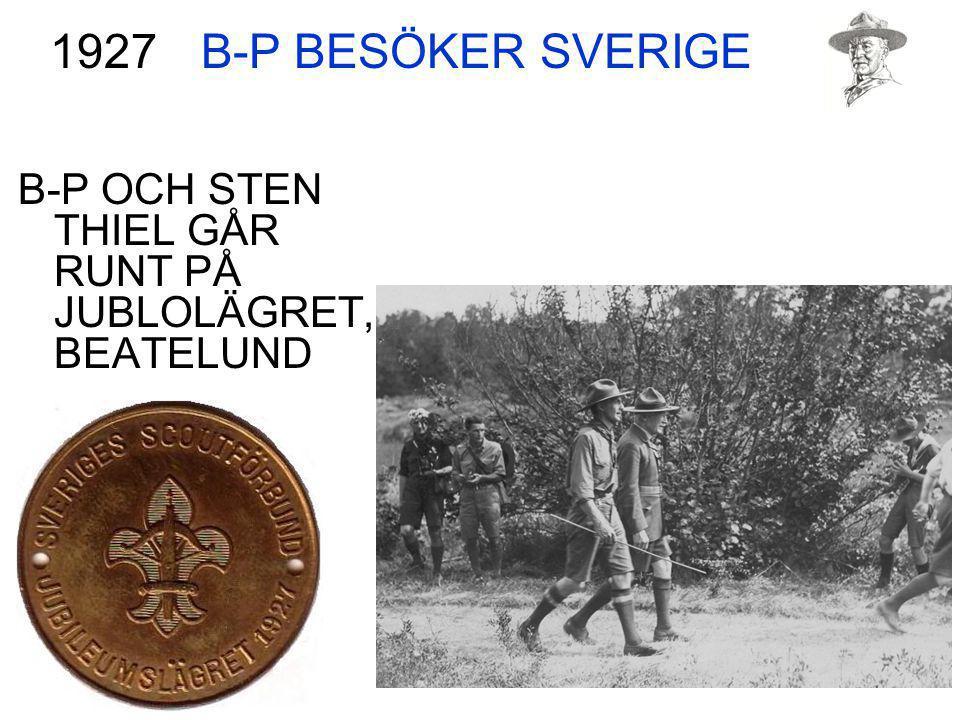 B-P BESÖKER SVERIGE B-P OCH STEN THIEL GÅR RUNT PÅ JUBLOLÄGRET, BEATELUND 1927