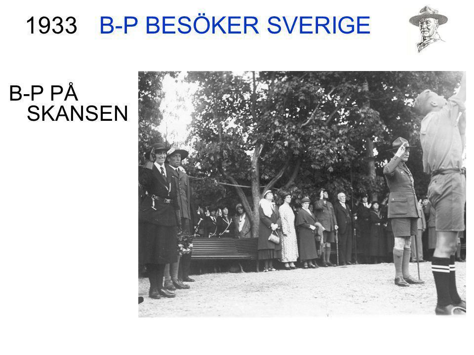 B-P BESÖKER SVERIGE B-P PÅ SKANSEN 1933