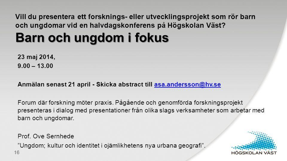 23 maj 2014, 9.00 – 13.00 Anmälan senast 21 april - Skicka abstract till asa.andersson@hv.seasa.andersson@hv.se Forum där forskning möter praxis. Pågå